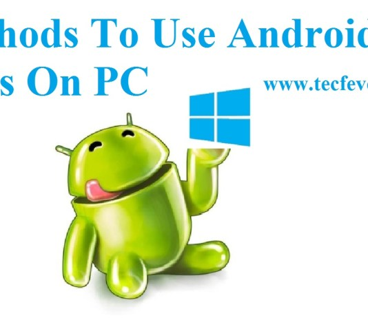 2 Methods To Use Android Apps On PC
