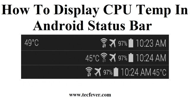 How To Display CPU Temperature In Android Status Bar