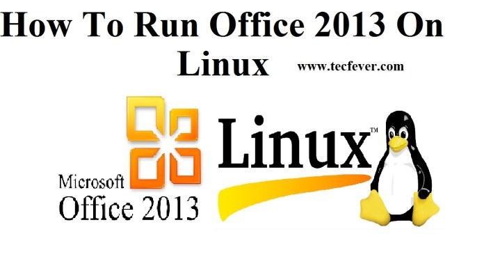 How To Run Office 2013 On Linux
