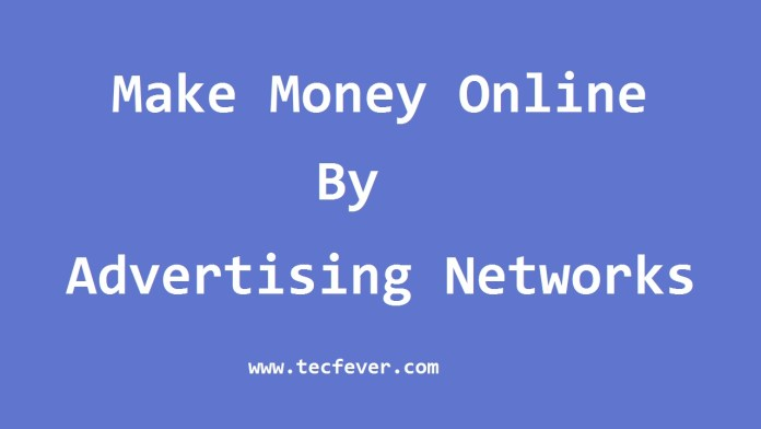 Make Money Online By Network Advertising