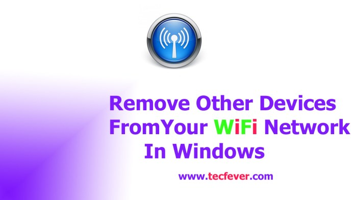 Remove Other Devices From Your WiFi Network In Windows