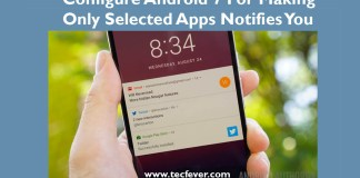 Configure Android 7 For Making Only Selected Apps Notifies You