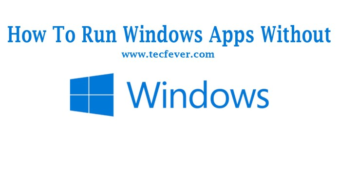 Run Windows Apps Without Installing