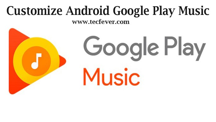 Customize Android Google Play Music