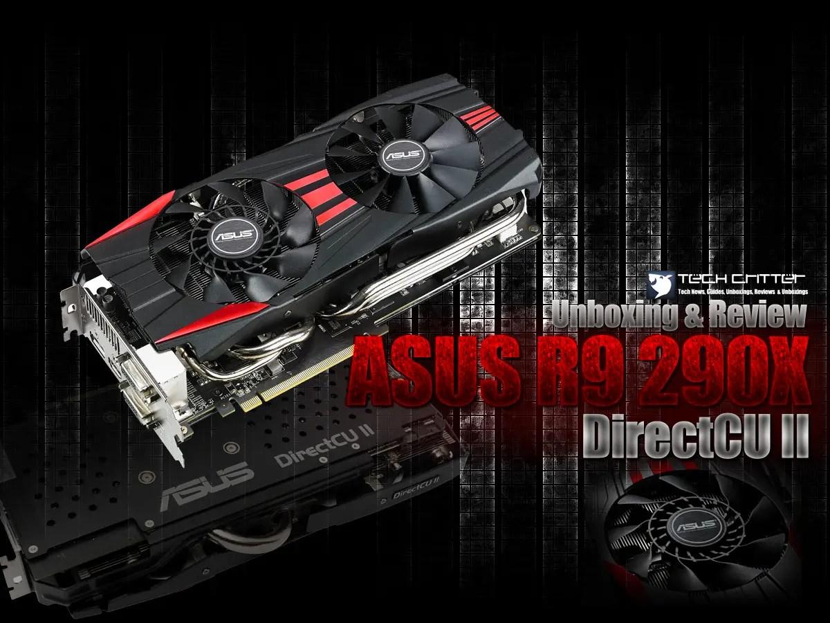 Unboxing Amp Review ASUS R9 290X DirectCU II OC