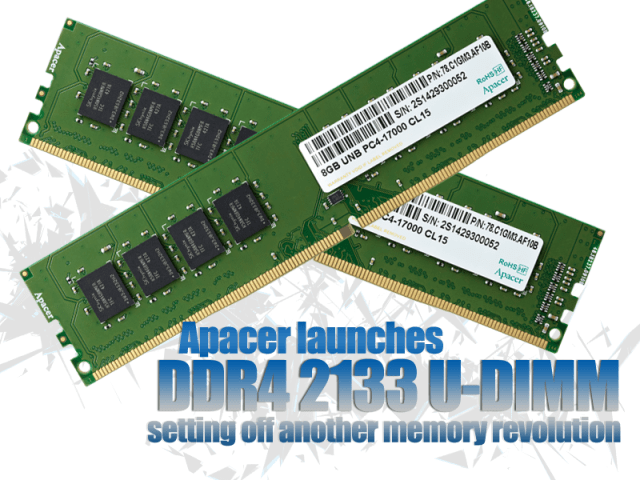 Apacer launches DDR4 2133 U-DIMM, setting off another memory revolution 1