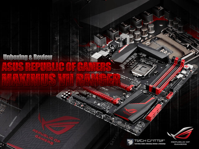 Unboxing & Review: ASUS Maximus VII Ranger ROG Motherboard 1