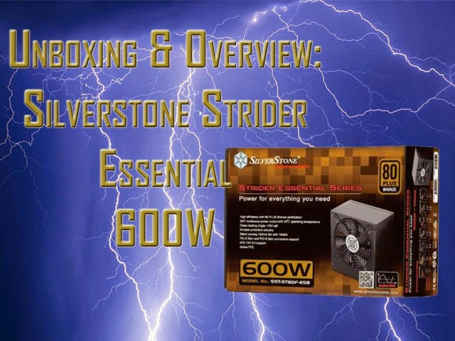 Unboxing & Overview: Silverstone Strider Essential 600W 1