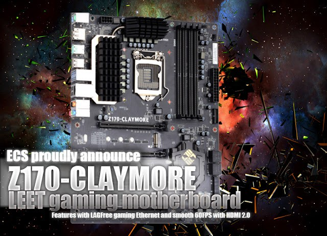 ECS proudly announce Z170-CLAYMORE LEET gaming motherboard Features with LAGFree gaming Ethernet and smooth 60FPS with HDMI 2.0 1