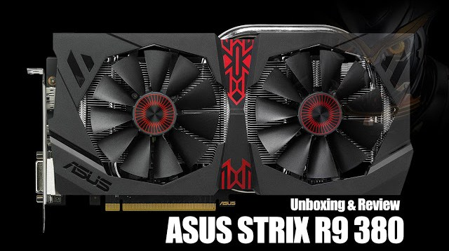 Unboxing & Review: ASUS STRIX R9 380 1