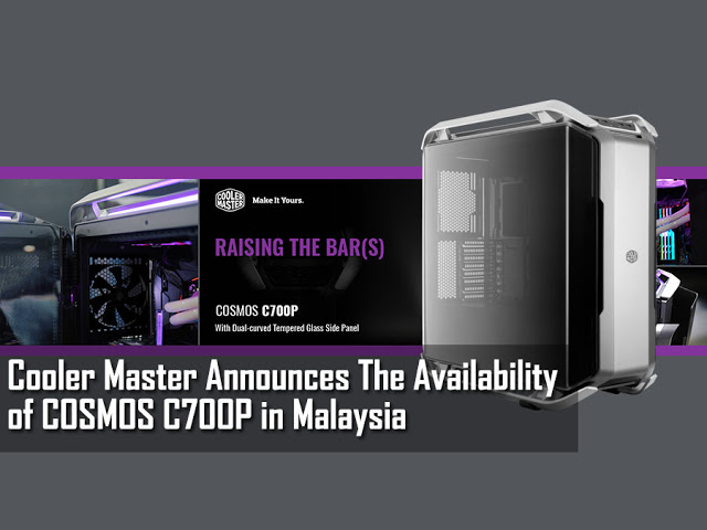 Cooler Master Announces The Availability of COSMOS C700P in Malaysia at RM1,349 13