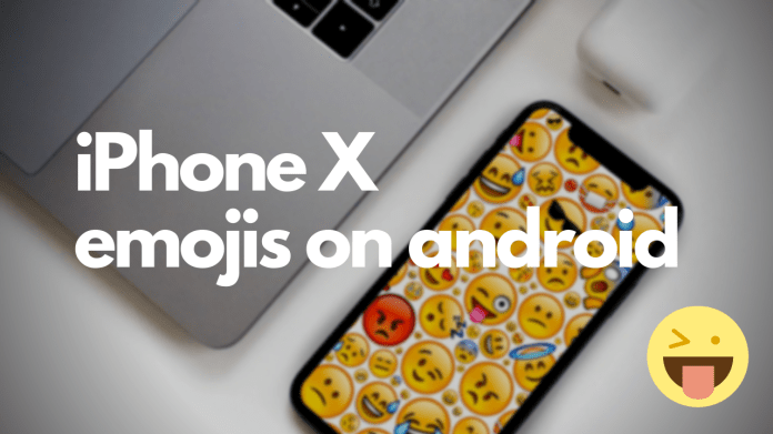 How To Get iPhone X Emojis on Android