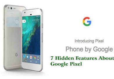7 Hidden Features About Google Pixel That You Must Know