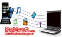 3 Best Softwares To Transfer Your iOS Device Data To Your Computer