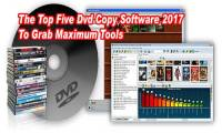 The Top Five Dvd Copy Software 2017 To Grab Maximum Tools