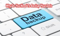 Why Do You Need To Backup Your Data