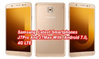 Samsung Has Revealed Its Latest Smartphones J7Pro And J7Max With  Android 7.0, 4G LTE