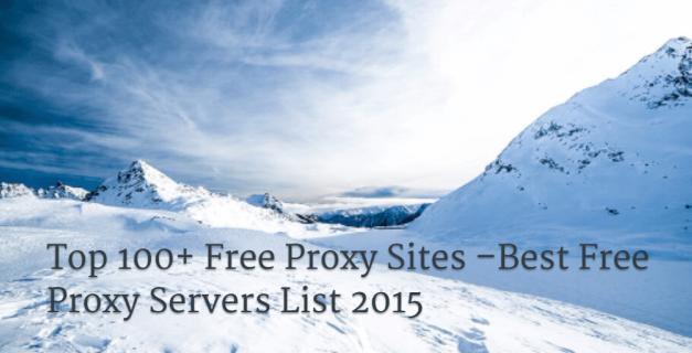Top 100+ Free Proxy Sites –Best Free Proxy Servers List 2015