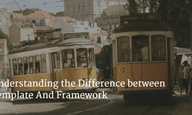 Understanding the Difference between Template And Framework