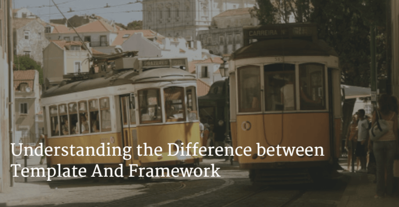 Difference between Template And Framework
