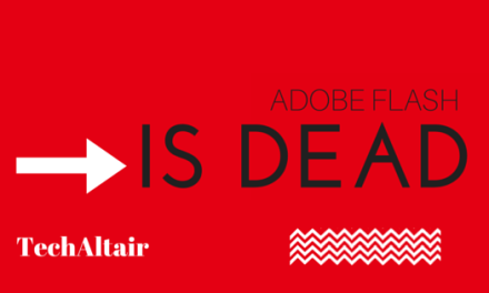 Adobe Flash is Dead and How To Disable It