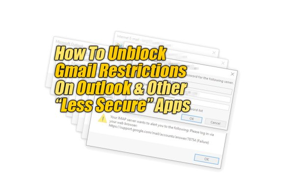 How To Unblock Gmail Restrictions On Outlook & Less Secure Apps