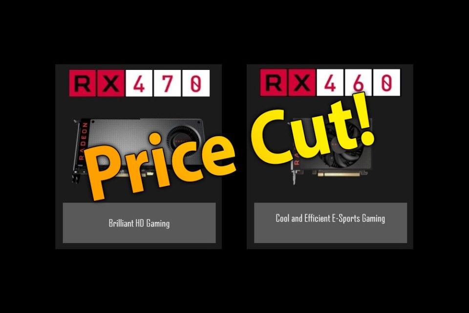 AMD Radeon RX 470 & RX 460 Price Cuts Announced!