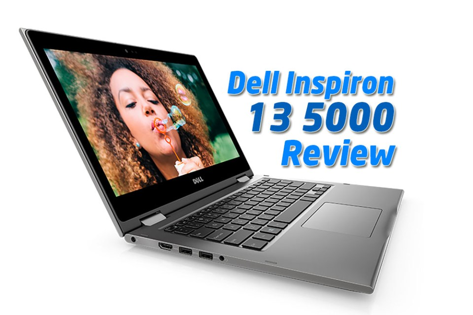 The Dell Inspiron 13 5000 (5368 / 5378) 2-in-1 Laptop Review