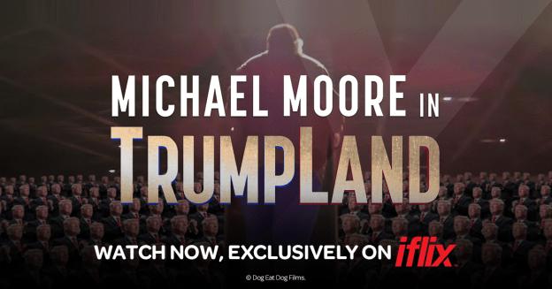 Michael Moore In TrumpLand Watch Now On iflix