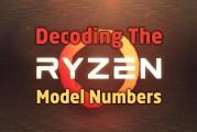 How To Decode The AMD Ryzen Model Numbers