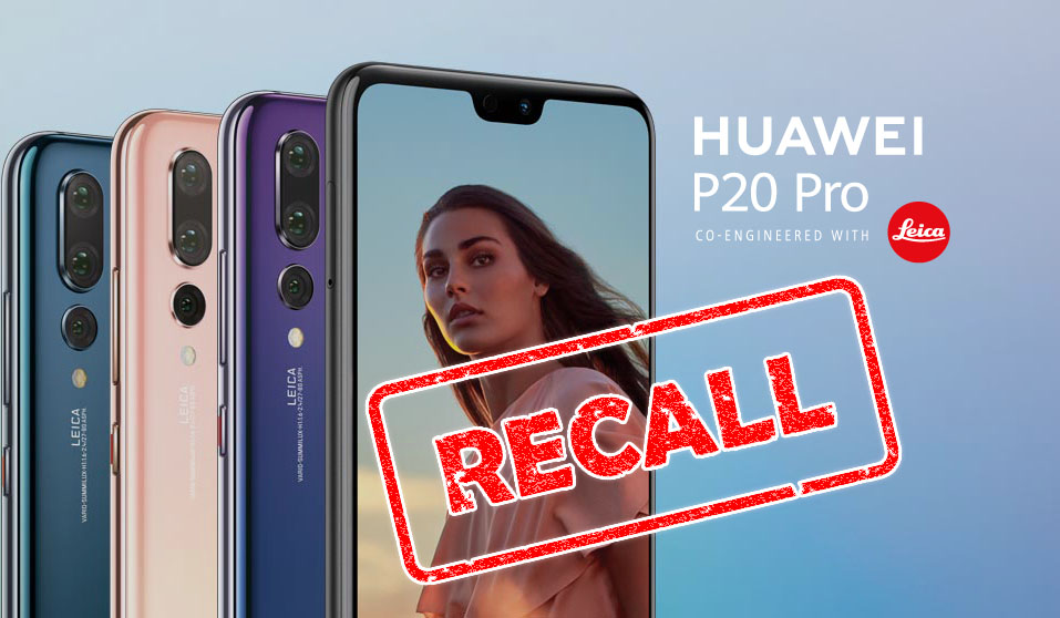 HUAWEI P20 Pro Recalled After Shipping With Real ROM