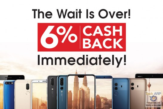 Why Wait For 0% GST? HUAWEI Offers 6% Cash Back!