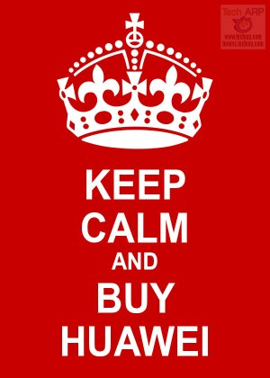 Keep Calm and Buy HUAWEI