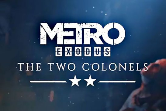 The Two Colonels DLC for Metro Exodus Details Confirmed!