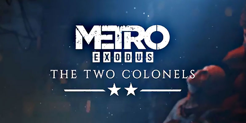 The Two Colonels DLC For Metro Exodus - First Screenshots!