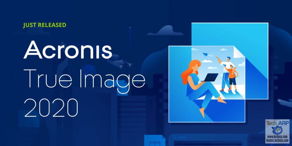 Acronis True Image 2020 - Everything You Need To Know
