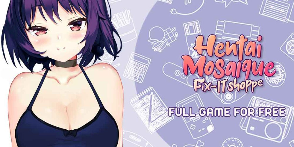 Hentai Mosaique Fix-IT Shoppe : Get It FREE!