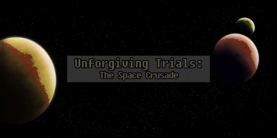 Unforgiving Trials : The Space Crusade - Get It FREE!