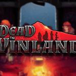 gamescom 2017 – Dead in Vinland, la mort chez les Vikings