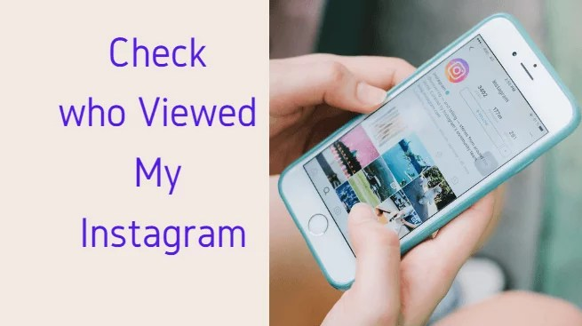 How To Check Who view My Instagram