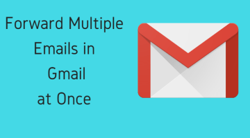 How To Forward Multiple Emails In Gmail On PC