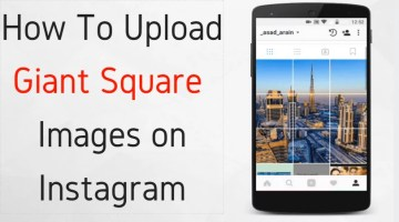 How To Upload Giant Square Images On Instagram