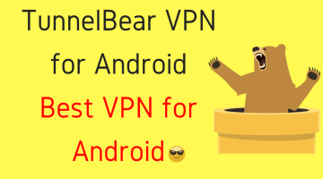 Best VPN for Android (TunnelBear) | Fast, Simple And Easy