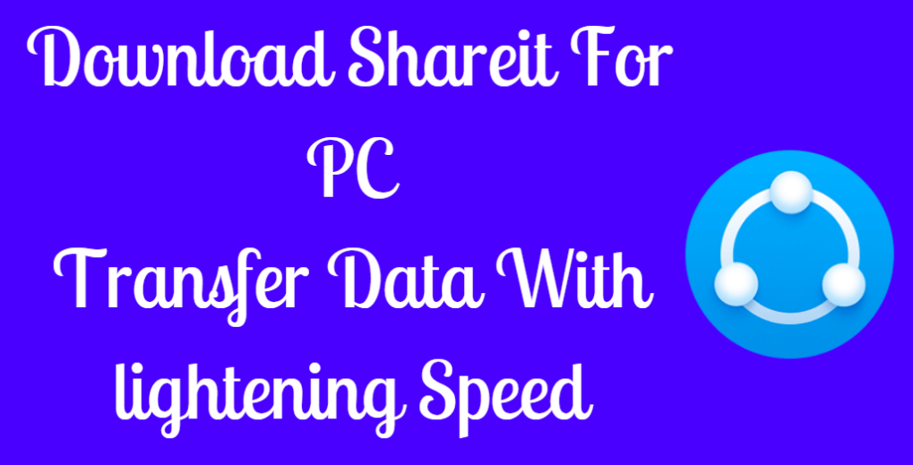 Free Download Shareit For PC Full Version