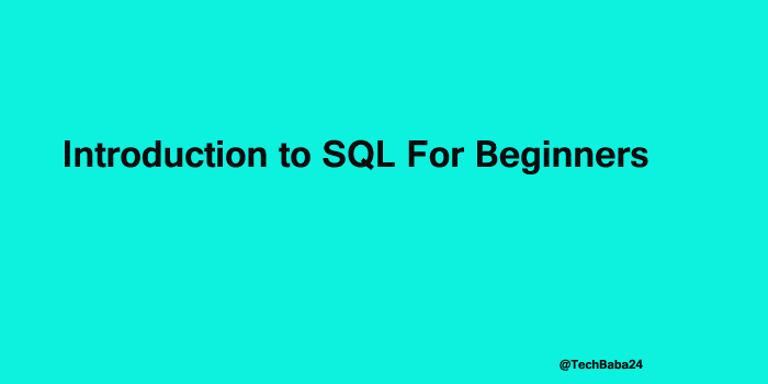 SQL Introduction For Beginners