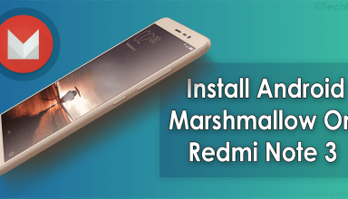 How to install marshamllow on Redmi Note 3