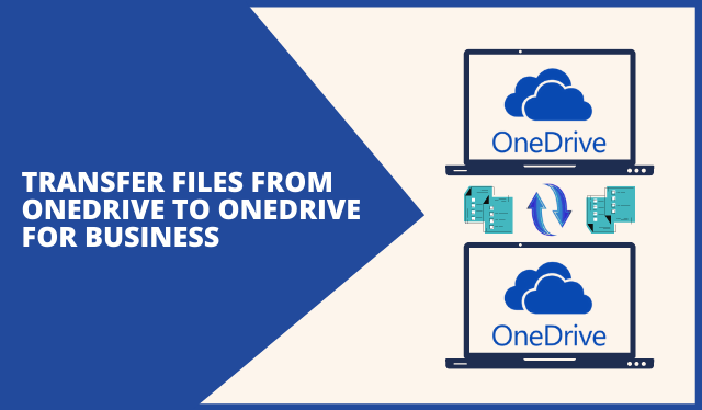 Transfer Files from OneDrive to OneDrive for Business