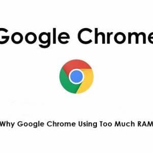 Google Chrome Using Too Much RAM