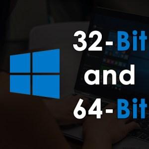 32-Bit and 64-Bit Windows Versions