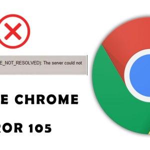 Fix Google Chrome Error 105